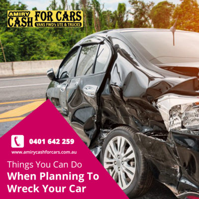 Things You Can Do When Planning To Wreck Your Car